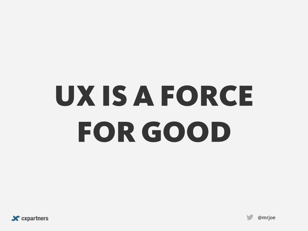 UX is a force for good